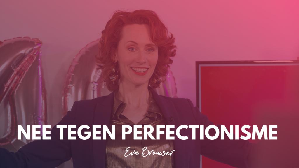 Nee tegen perfectionisme